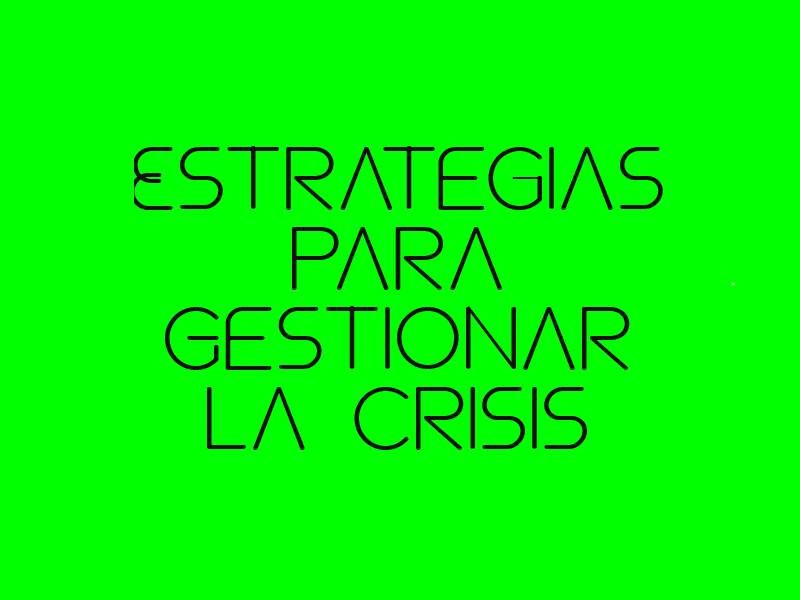 estrategias para gestionar las crisis